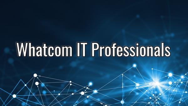 Whatcom IT Professionals